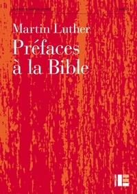 Martin Luther - Préfaces à la Bible.