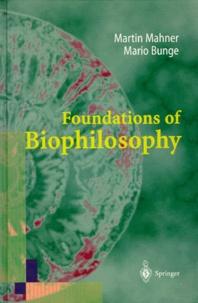 Martin Mahner et Mario Bunge - FOUNDATIONS OF BIOPHILOSOPHY.