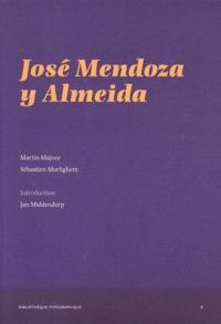 Martin Majoor et Sébastien Morlighem - José Mendoza y Almeida.