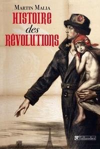 Martin Malia - Histoire des révolutions.