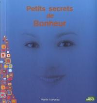 Martin Marceau - Petits secrets de Bonheur.
