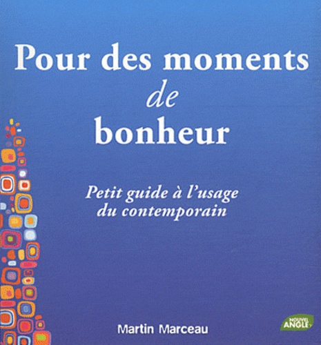 Martin Marceau - Pour des moments de bonheur.