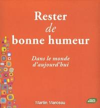 Martin Marceau - Rester de Bonne humeur dans le monde d'aujourd'hui.