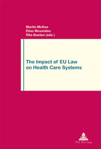 Martin McKee et Elias Mossialos - The Impact of EU Law on Health Care Systems - Second Printing.
