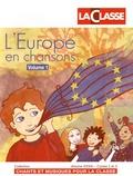 La Classe - L'Europe en chansons - Volumes 1 et 2. 2 CD audio