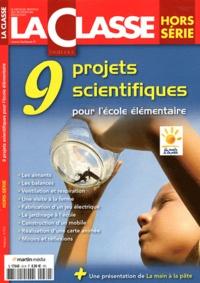 Ivan Collignon - La Classe Hors-série : 9 projets scientifiques à l'école élémentaire.