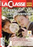 Ivan Collignon - La Classe Hors-série : A l'école de la biodiversité Cycle 3.