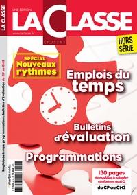 Ivan Collignon - La Classe Hors-série : Emplois du temps, bulletins d'évaluation, programmations du CP au CM2 - Spécial nouveaux rythmes.