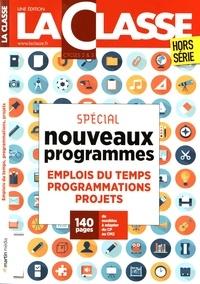 Frédéric Le Mercier - La Classe Hors-série : Emplois du temps, programmations, projets - Spécial nouveaux programmes cycles 2 & 3.