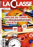 Frédéric Le Mercier - La Classe Hors-série : Emplois du temps, programmations, projets - Modèles à adapter du CP au CM2, programme 2016.