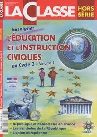 Martin Media - La Classe Hors-série : Enseigner l'éducation et l'instruction civiques au Cycle 3 - Volume 1.