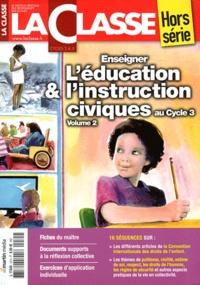 Martin Media - La Classe Hors-série : Enseigner l'éducation et l'instruction civiques au Cycle 3 - Volume 2.