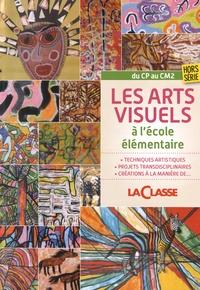 Sylviane Jombart - La Classe Hors-série : Les arts visuels à l'école élémentaire.