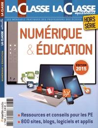La Classe - La Classe Hors-série : Numérique & éducation.