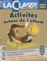 Ivan Collignon - La Classe maternelle Hors série : Activités autour de l'album Roule galette.