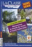 Evelyne Villard et Jean-Pierre Dumont - La Classe maternelle Hors-série : Découvrons le monde du vivant à l'école maternelle - Tome 1, Le monde végétal.