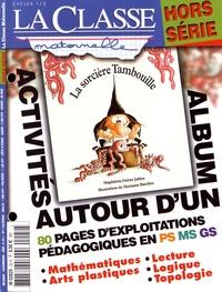 Bénédicte Carboneill - La Classe maternelle Hors-série : La sorcière Tambouille.