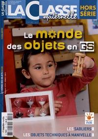 Ivan Collignon et Jean-Luc Poncin - La Classe maternelle Hors-série : Le monde des objets en GS.