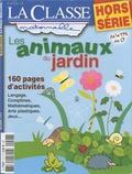 Marie Litra - La Classe maternelle Hors série : Les animaux du jardin.