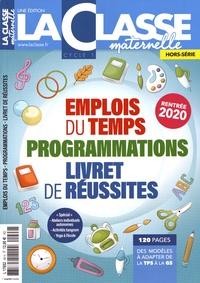 Arnaud Habrant - La Classe maternelle Hors-série N° 49 : Emplois du temps, programmations, livret de réussites - Cycle 1.