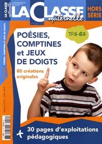 Myriam Baudic et Monique Malet - La Classe maternelle Hors-série : Poésie, comptines et jeux de doigts - TPS-GS.