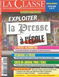 Francis Vernhes et Damien Corpetti - La Classe N° Hors-série 19 : Exploiter la presse à l'école.