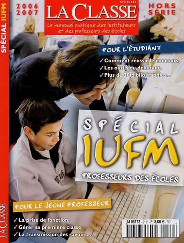 Martin Media - La Classe N° hors-série 2006-2 : Spécial IUFM Professeurs des écoles.