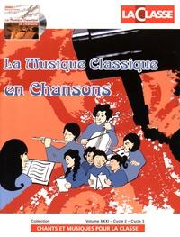 La Classe - La musique classique en chansons. 1 CD audio