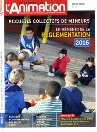 Roselyne Van Eecke - Le journal de l'animation Hors-série N° 25, ma : Accueils collectifs de mineurs - Le mémento de la réglementation.