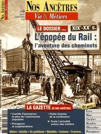 Jean-Luc Poncin - Nos ancêtres - Vie & métiers N° 42, mars-avril 20 : L'épopée du rail : l'aventure des cheminots.