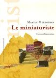 Martin Melkonian - Le miniaturiste.
