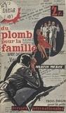 Martin Meroy - Du plomb pour la famille.