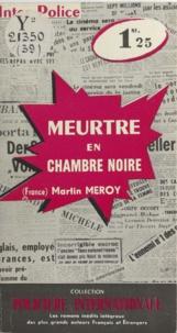 Martin Meroy - Meurtre en chambre noire.