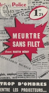 Martin Meroy - Meurtre sans filet.