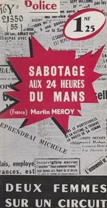 Martin Meroy - Sabotage aux 24 Heures du Mans.