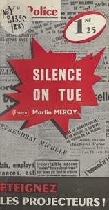 Martin Meroy - Silence, on tue.