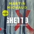 Martin Michaud et Patrice Robitaille - Ghetto X - Une enquête de Victor Lessard.
