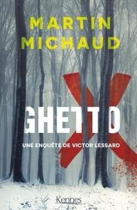 Martin Michaud - Ghetto X.