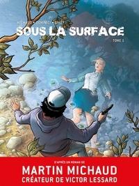 Martin Michaud et  Gihef - Sous la surface Tome 1 : .