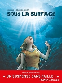 Martin Michaud et  Gihef - Sous la surface Tome 2 : .