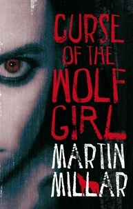 Martin Millar - Curse Of The Wolf Girl - Number 2 in series.