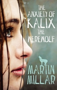 Martin Millar - The Anxiety of Kalix the Werewolf - Number 3 in series.