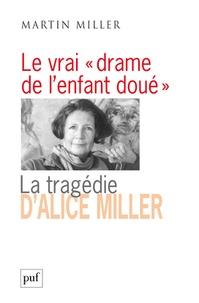 """Martin Miller - Le vrai """"drame de l'enfant doué"""" - La tragédie d'Alice Miller, l'effet des traumatismes de guerre dans la famille."""