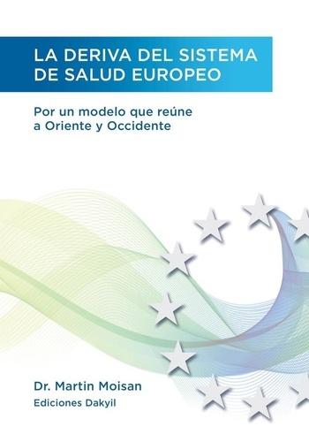 La deriva del sistema de salud europeo. Por un modelo que reúne a Oriente y Occidente