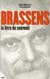 Martin Monestier et Pierre Barlatier - Brassens - Le livre du souvenir.