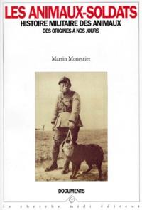 Deedr.fr LES ANIMAUX SOLDATS. Histoire militaire des animaux, des origines à nos jours Image