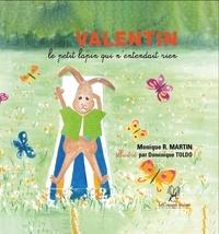 Martin monique R. et Dominique Toldo - Valentin le petit lapin qui n'entendait rien.