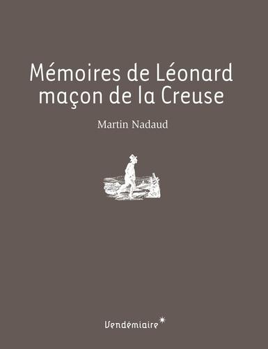 Martin Nadaud et Jean-Pierre Rioux - Mémoires de Léonard, maçon de la Creuse.
