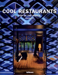 Martin-Nicholas Kunz et Raphael Guillou - Cool Restaurants Top of the World - Volume 2.