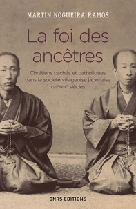 Ucareoutplacement.be La foi des ancêtres - Chrétiens cachés et catholiques dans la société villageoise japonaise (XVIIe-XIXe siècles) Image